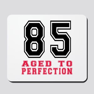 85 Aged To Perfection Birthday Designs Mousepad