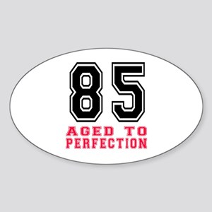 85 Aged To Perfection Birthday Desi Sticker (Oval)
