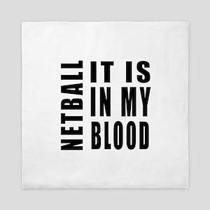 Netball it is in my blood Queen Duvet
