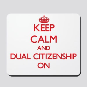 Dual Citizenship Mousepad