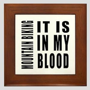 Mountain Biking it is in my blood Framed Tile