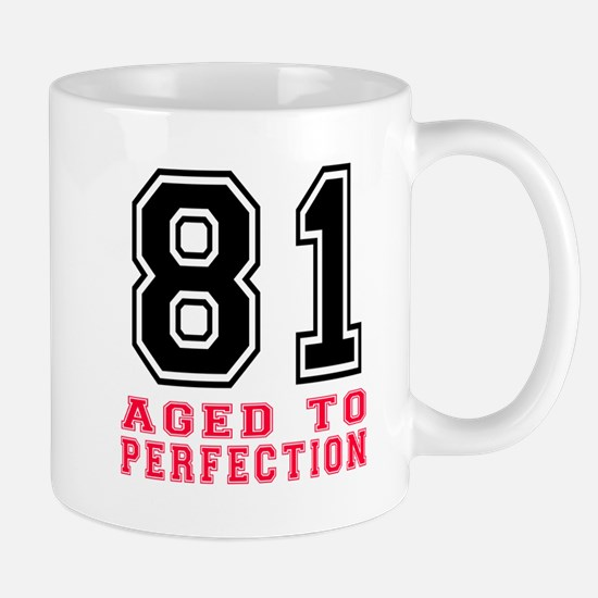 81 Aged To Perfection Birthday Designs Mug