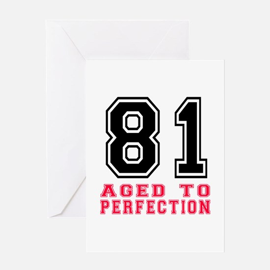 81 Aged To Perfection Birthday Desig Greeting Card