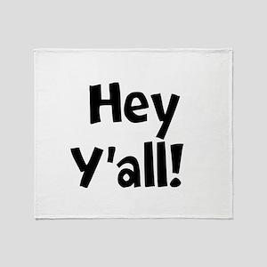 Hey Yall Throw Blanket