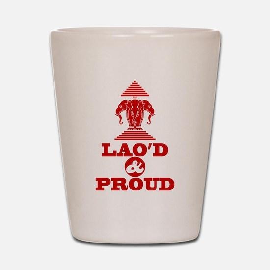 LAO'D & PROUD Shot Glass