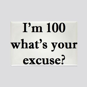 100 your excuse 2 Magnets
