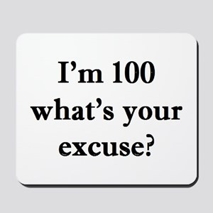 100 your excuse 2 Mousepad