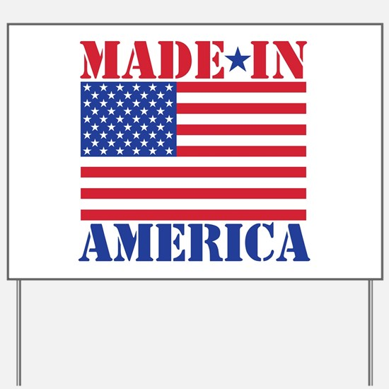 Made in America Yard Sign