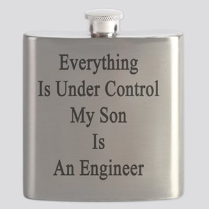 Everything Is Under Control My Son Is An Eng Flask