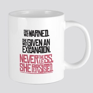 Nevertheless, She Persisted. Mugs