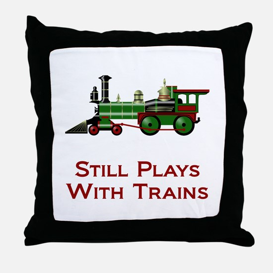 Still Plays With Trains Throw Pillow