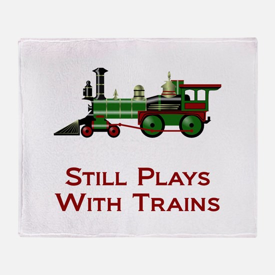 Still Plays With Trains Throw Blanket