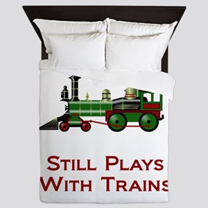 Still Plays With Trains Queen Duvet