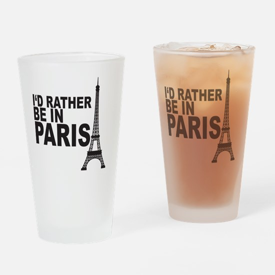Funny Id rather be in paris Drinking Glass