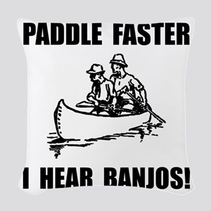 Paddle Faster Hear Banjos 2 Woven Throw Pillow