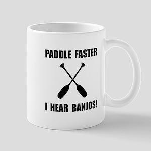 Paddle Faster Hear Banjos Mugs