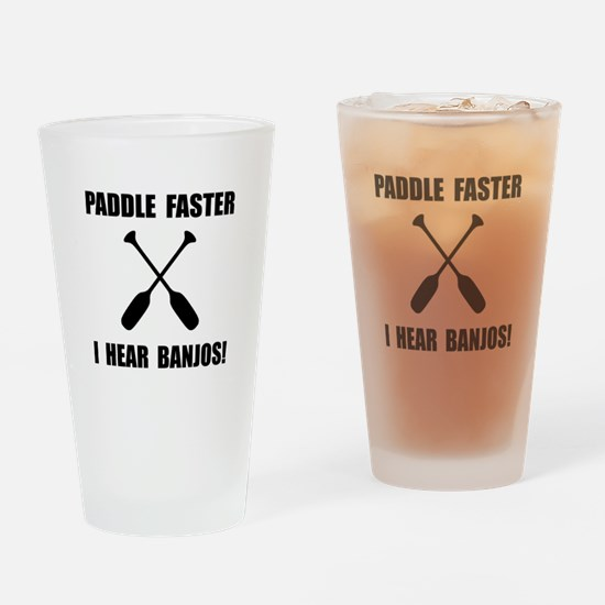 Paddle Faster Hear Banjos Drinking Glass