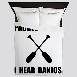 Paddle Faster Hear Banjos Queen Duvet