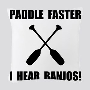 Paddle Faster Hear Banjos Woven Throw Pillow