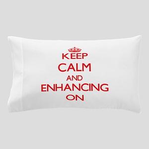 ENHANCING Pillow Case