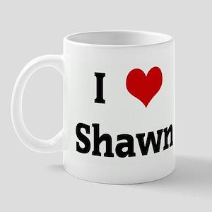 I Love Shawn Mug