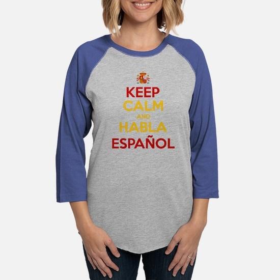 Keep Calm and Habla Espanol Long Sleeve T-Shirt