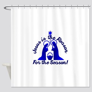 Jesus Is The Reason Shower Curtain