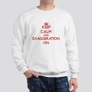 EXAGGERATION Sweatshirt