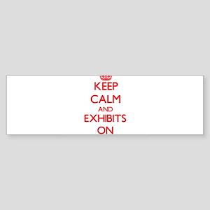 EXHIBITS Bumper Sticker