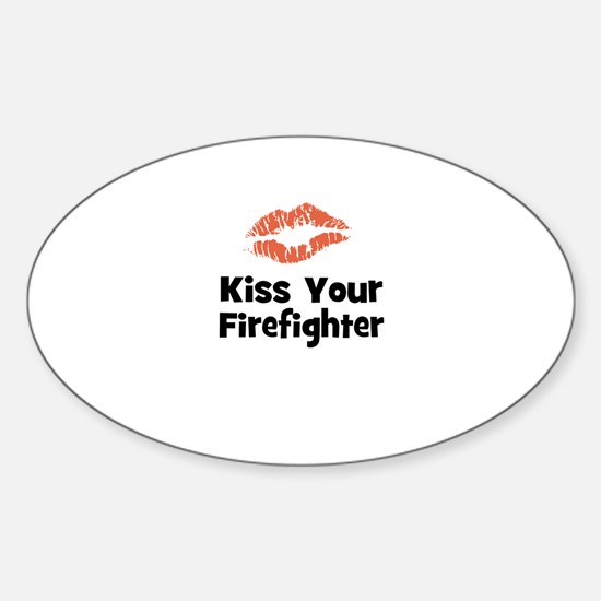 Kiss Your Firefighter Oval Decal