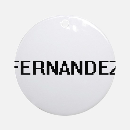 Fernandez digital retro design Ornament (Round)