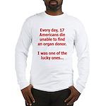 Organ Donation - I Was Lucky Long Sleeve T-Shirt