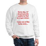 Organ Donation - I Was Lucky Sweatshirt