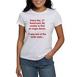 Organ Donation - I Was Lucky Women's T-Shirt