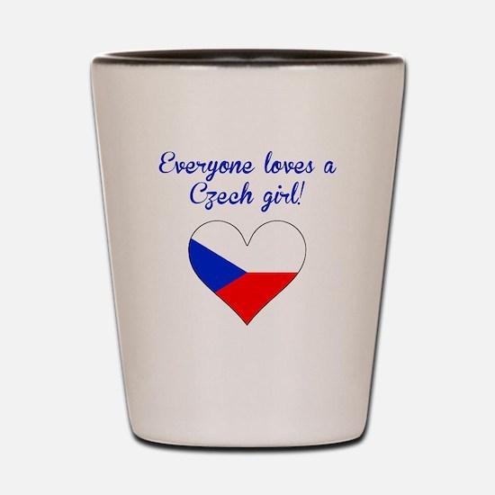 Everyone Loves A Czech Girl Shot Glass