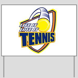 Live It, Love It Tennis Yard Sign