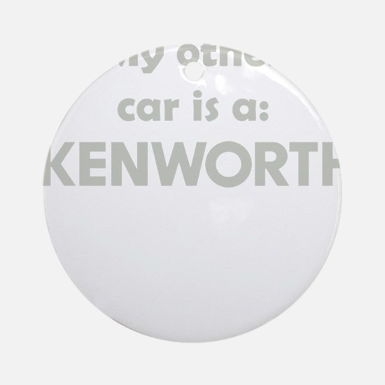 My other car is a Kenwoth.png Round Ornament