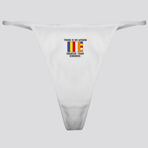 No Wisdom Greater Than Kindness Classic Thong