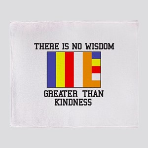 No Wisdom Greater Than Kindness Throw Blanket