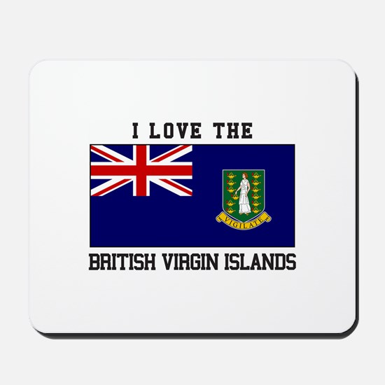 I love the British Virgin Islands Mousepad