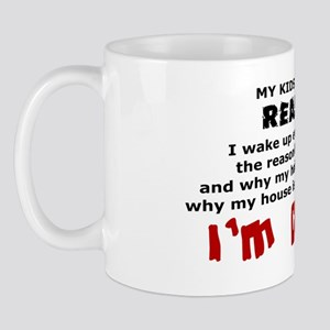 MY KIDS ARE THE REASON... Mug