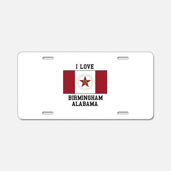 I love Birmingham Alabama Aluminum License Plate
