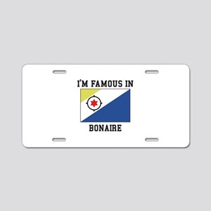I'M Famous in Bonaire, Aluminum License Plate