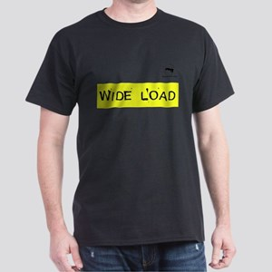 WIDE LOAD Dark T-Shirt