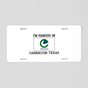 I'M FamousCarrollton Texas Aluminum License Plate