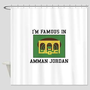IM Famous In Amman Jordan Shower Curtain