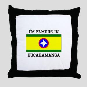 I'm Famous In Bucaramanga Throw Pillow