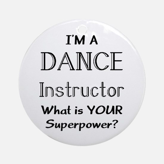 dance instructor Ornament (Round)
