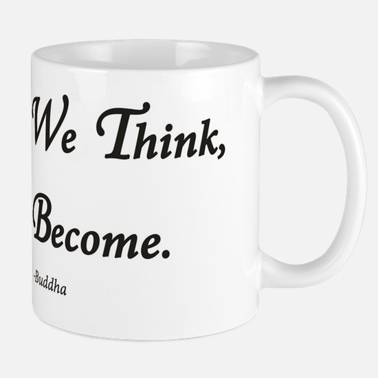 What We Think, We Become. Mug