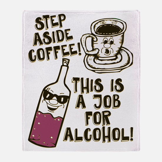 Step Aside Coffee / Alcohol Throw Blanket